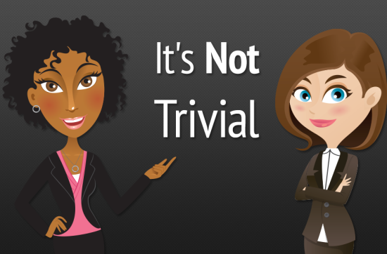 It's Not Trivial. Take the Quiz. Know the Facts.