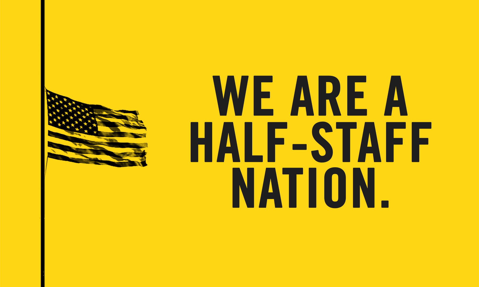 We are a Half-Staff Nation