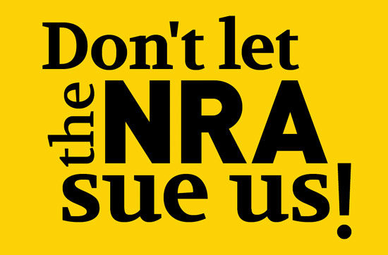 Don't let the NRA sue us!